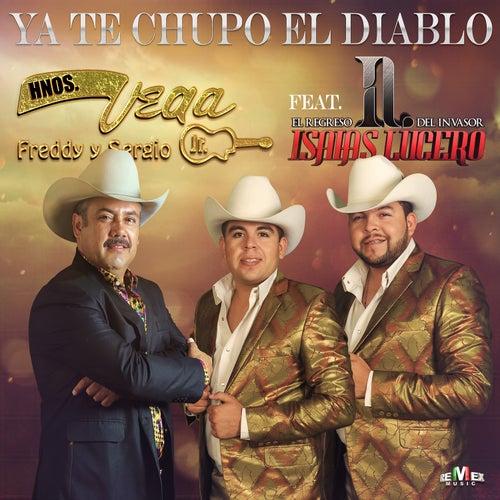 Ya Te Chupo el Diablo (feat. Isaías Lucero) by Hermanos Vega JR
