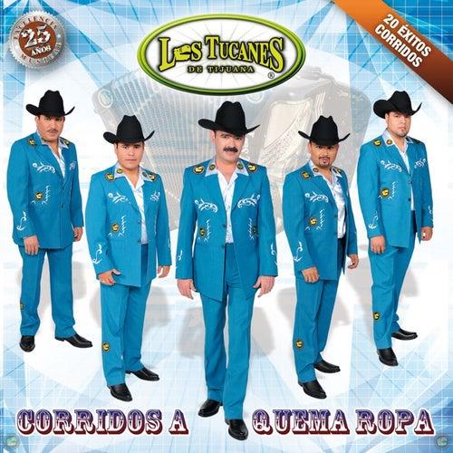 Corridos A Quema Ropa by Los Tucanes de Tijuana