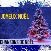 Joyeux Noël - Chansons de Noël by Various Artists