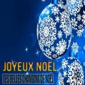 Joyeux Noël - Des Belles Chansons de Noël by Various Artists