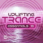Uplifting Trance Essentials, Vol. 13 - EP by Various Artists