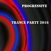Progressive Trance Party 2016 - EP by Various Artists