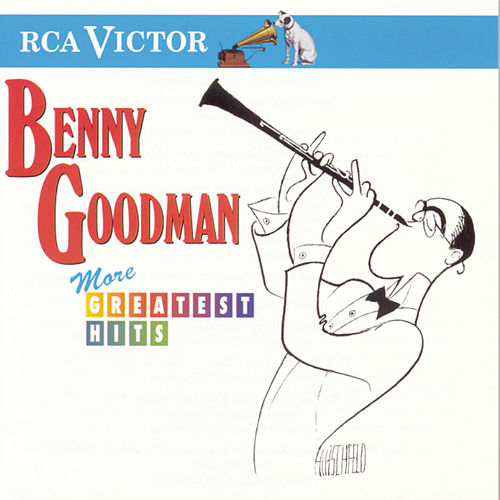 Play & Download More Greatest Hits (RCA/Victor) by Benny Goodman | Napster