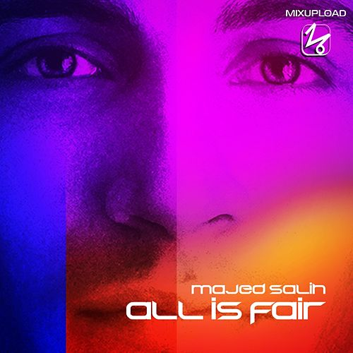 All Is Fair by Majed Salih