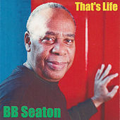 That's Life by B.B. Seaton