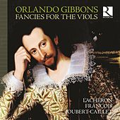 Gibbons: Fancies for the Viols by L'Achéron