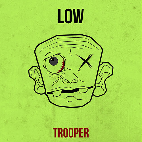 Low by Trooper