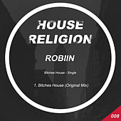 Bitches House (Original Mix) by Robiin