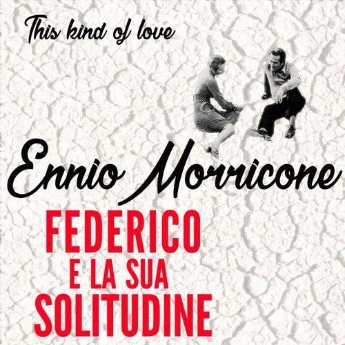 Federico e la sua solitudine - Single von Ennio Morricone