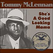 She`s A Good Looking Mama (The Complete Bluebird Recordings Chicago 1940 - 1941) by Tommy McClennan