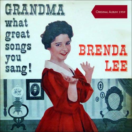 Grandma what great Songs You Sang! (Original Album 1959) von Brenda Lee