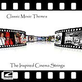 Classic Movie Themes by The Inspired Cinema Strings