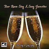Bar Room Sing-a-Song Favorites by The Sing-A-Long Gang
