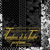 Perfume by El Tambor De La Tribu