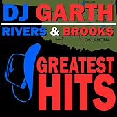 Rivers & Brooks Greatest Hits by DJ Garth