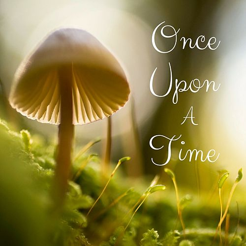Once Upon a Time by Nature Sounds