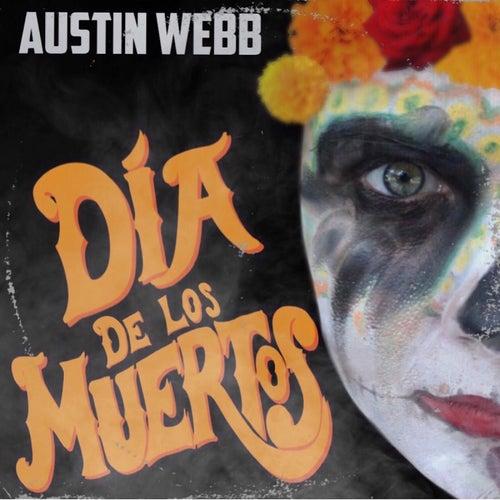 Dia de los Muertos by Austin Webb