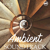 Ambient Soundtrack, Vol.2 by Various Artists