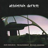 Attention Deficit by Attention Deficit