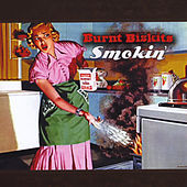 Smokin' by Burnt Biskits