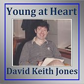 Young at Heart by David Keith Jones