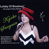 Lullaby of Broadway: The Songs of Harry Warren by Kyoko Saegusa
