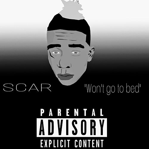 Won't Go to Bed by Scar