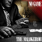 No Game by The Malokeiroh