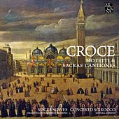 Croce: Motetti & Sacrae cantiones by Various Artists