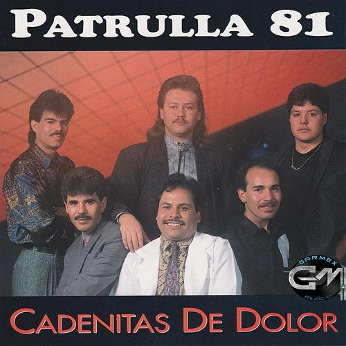 Cadenitas de Dolor by Patrulla 81