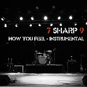 How You Feel - Instrumental by 7 Sharp 9