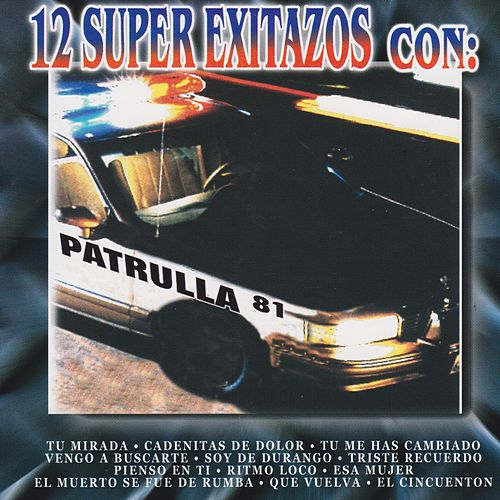 12 Super Exitazos Con: by Patrulla 81