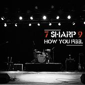 How You Feel by 7 Sharp 9