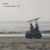 reconsider_EP by Smog