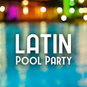 Latin Pool Party by Various Artists
