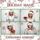 Holiday Magic by Cassandra Kubinski