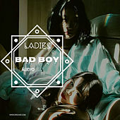Bad Boy by The Ladies