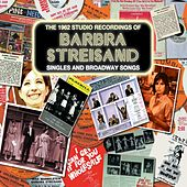 The 1962 Studio Recordings - Singles and Broadway Songs von Barbra Streisand