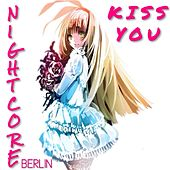 Kiss You by Nightcore Berlin