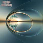 Sweet Ecstasy by Blue Wave