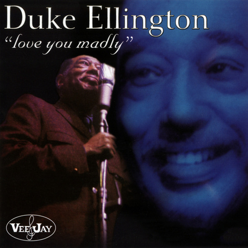 Love You Madly (Live) by Duke Ellington