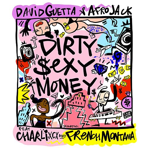 Dirty Sexy Money (feat. Charli XCX & French Montana) by David Guetta