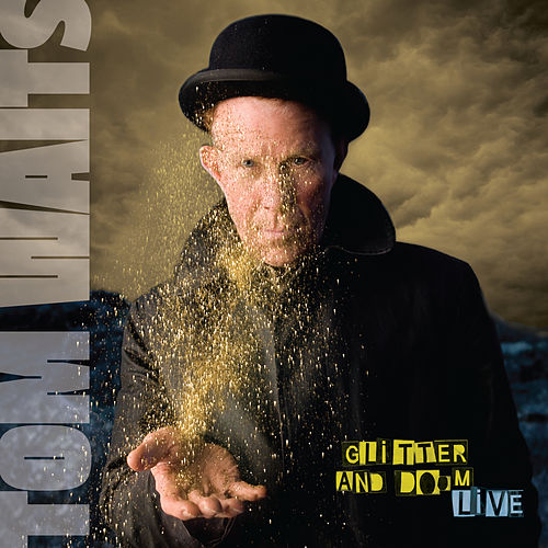 Glitter And Doom Live (Deluxe Edition Remastered) by Tom Waits