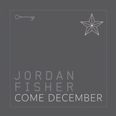 Come December by Jordan Fisher