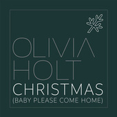 Christmas (Baby Please Come Home) by Olivia Holt