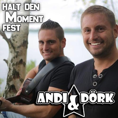 Halt den Moment fest von Andi & Dörk