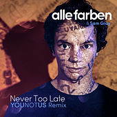 Never Too Late (YOUNOTUS Remix) by Alle Farben