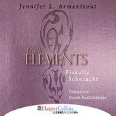 Eiskalte Sehnsucht - Dark Elements 2 (Ungekürzt) von Jennifer L. Armentrout