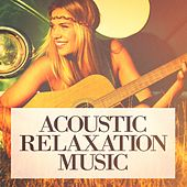 Acoustic Relaxation Music by Various Artists