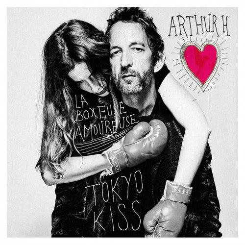 La boxeuse amoureuse / Tokyo Kiss by Arthur H